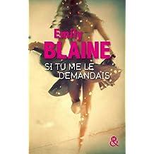 Si tu me le demandais: La nouvelle romance d'Emily Blaine qui a déjà conquis 300 000 lectrices !