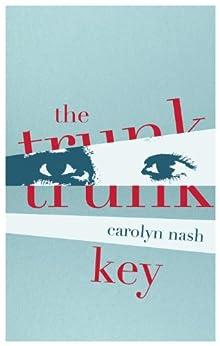 The Trunk Key (Kindle Single) (English Edition) di [Nash, Carolyn]