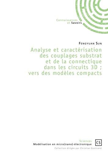 Analyse et caractérisation des couplages substrat et de la connectique dans les circuits 3D ; vers des modèles compacts (Sciences)
