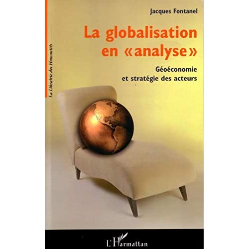 La globalisation en : Géoéconomie et stratégie des acteurs