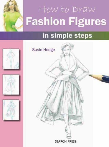 How to Draw Fashion Figures in Simple Steps by Susie Hodge (2012-05-01)
