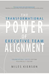The Transformational Power of Executive Team Alignment: Organizational Success Beyond Your Wildest Dreams Hardcover