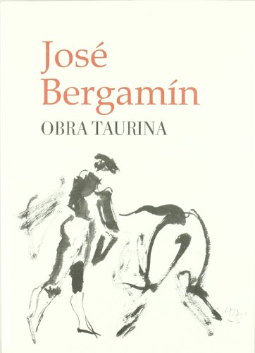Obra taurina por José Bergamín Gutiérrez
