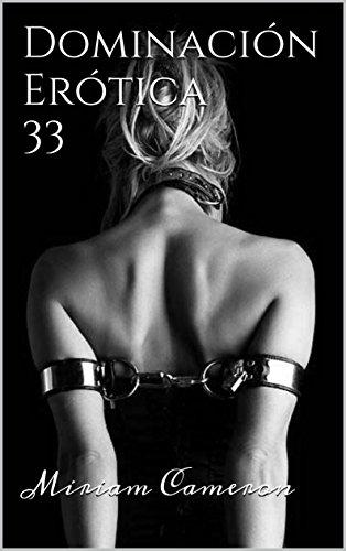 Dominación Erótica 33 (Spanish Edition)