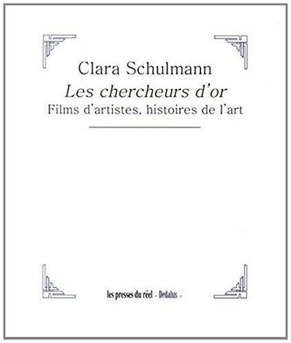 Les chercheurs d'or : Films d'artistes, histoires de l'art par Clara Schulmann