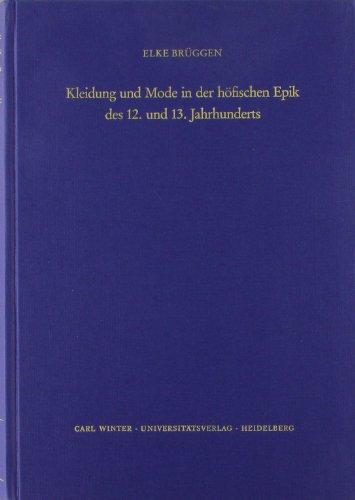 12 Jahrhundert Mode (Kleidung und Mode in der höfischen Epik des 12. und 13. Jahrhunderts)