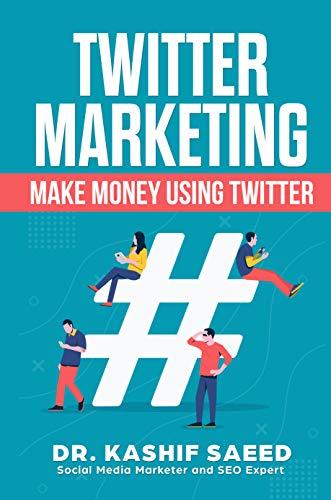 TWITTER MARKETING: MAKE MONEY USING TWITTER (English Edition)