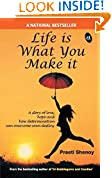 #3: Life is What You Make it