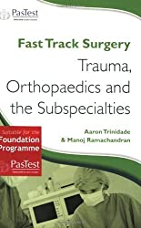 Trauma, Orthopaedics and Sub-specialties (Fast Track Surgery) by Aaron Trinidade (29-Nov-2006) Paperback