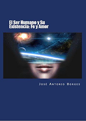 EL SER HUMANO Y SU EXISTENCIA: FE Y AMOR