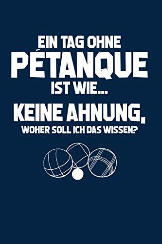 Ohne Petanque? Unmöglich!: Notizbuch / Notizheft für Boule Boulespieler-in Petanquespieler-in Boccia A5 (6x9in) dotted Punktraster