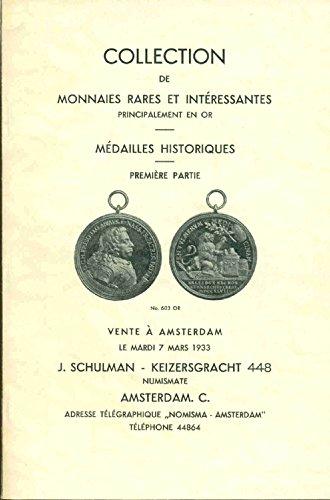 Collection de Monnaies rares et intéressantes principalement en Or. Médailles historiques. Première partie. Vente à Amsterdam par Collectif