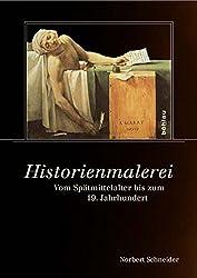 Historienmalerei: Vom Spätmittelalter bis zum 19. Jahrhundert