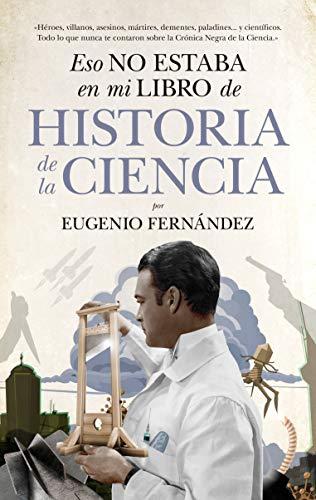 Eso no estaba en mi libro de Historia de la Ciencia (Divulgación Científica) (Spanish Edition)