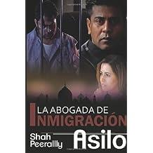 La Abogada De Inmigracion: Asilo (The Immigration Lawyer)