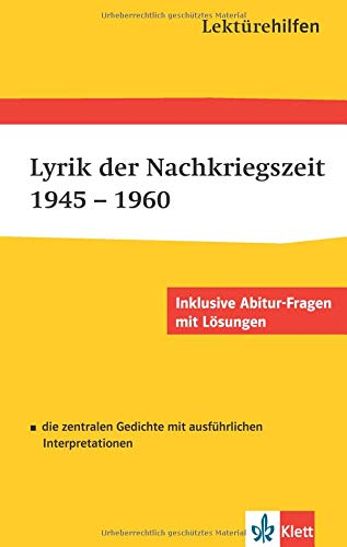 Lektürehilfen Lyrik der Nachkriegszeit 1945 - 1960. Ausführliche Inhaltsangabe und Interpretation