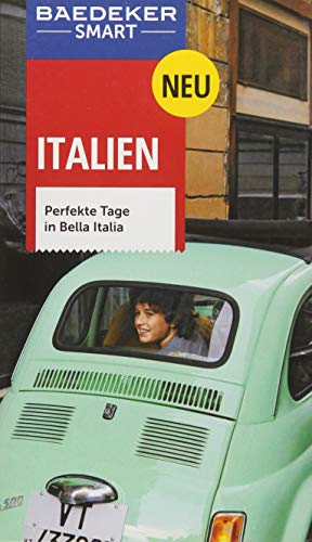 Baedeker SMART Reiseführer Italien: Perfekte Tage in Bella Italia