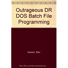 Outrageous Dr DOS Batch File Programming/Book and Disk