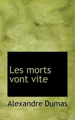 Les Morts Vont Vite par Alexandre Dumas