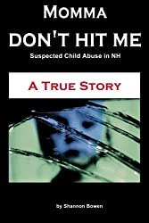 Momma, Don't Hit Me!: Volume 1 (Shannon's NH Diaries)