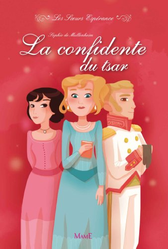 Les Sœurs Espérance -T3- La confidente du Tsar