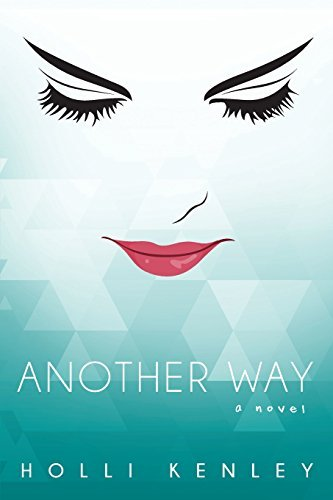 Another Way: A Novel by Holli Kenley (2015-03-15)
