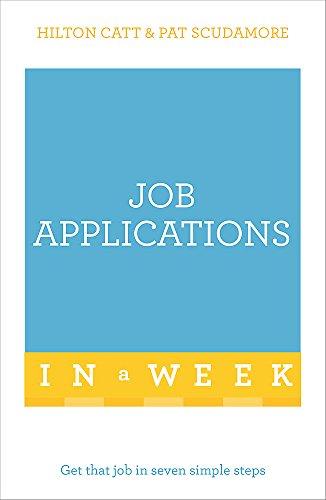 Job Applications In A Week: Get That Job In Seven Simple Steps