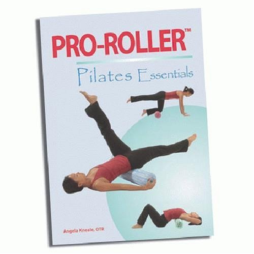 PRO-ROLLER: Pilates Essentials by OTR Angela Kneale (2007-05-03)