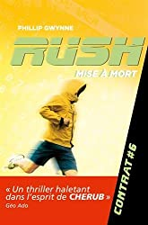 Rush, Tome 6 : Mise a mort