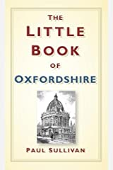 The Little Book of Oxfordshire (Little Book Of... (History Press)) Hardcover