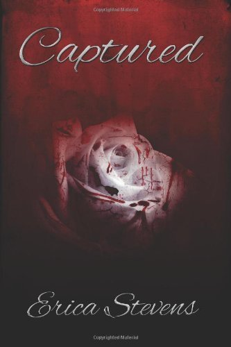 Captured: Book one The Captive Series: 1 by Stevens, Erica (2012) Paperback