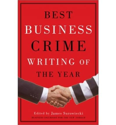 [(Best Business Crime Stories)] [by: James Surowiecki]