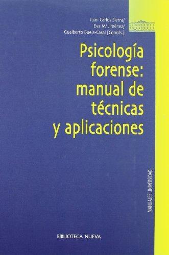 Psicología forense: manual de tecnicas y aplicaciones (MANUALES Y OBRAS DE REFERENCIA) por Juan Carlos Sierra