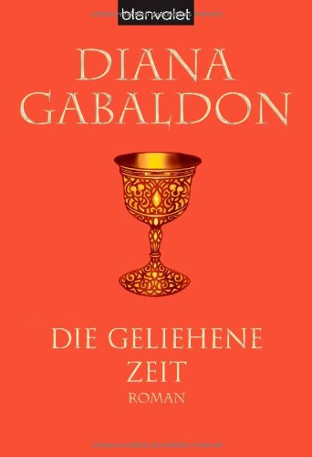 Buchseite und Rezensionen zu 'Die geliehene Zeit: Roman (Die Highland-Saga, Band 2)' von Diana Gabaldon