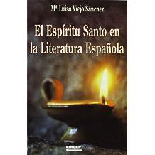 El espiritu santo en la literaturaespañola : (antologia de textos litios desde s.XIII al s.XVII