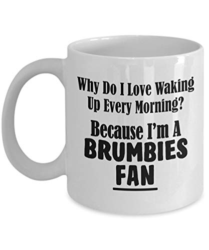 Brumbies Fan Mug - Love Waking Up Every Morning - Pro Rugby City Team Sports Ceramic Coffee Tea Cup - 11oz or BIG oz Gift Idea - 11 oz