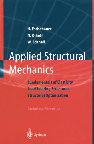 Applied Structural Mechanics: Fundamentals of Elasticity, Load-Bearing Structures, Structural Optimization