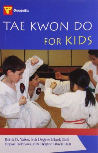Taekwondo for Kids por Keith D. Yates