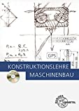 Konstruktionslehre: Maschinenbau - Markus Bürger, Michael Dambacher, Andreas Hartmann, Burkhard Heine, Hans Kaufmann, Rolf Kümmerer, Wolfgang Rimkus, Wolfgang Schäfer, Dietmar Schmid, Rupert Zang