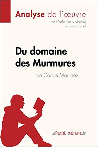 Du domaine des Murmures de Carole Martinez (Analyse de l'œuvre): Comprendre la littérature avec lePetitLittéraire.fr (Fiche de lecture)