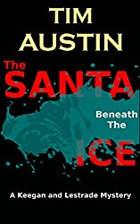 The Santa Beneath The Ice: A Keegan and Lestrade Mystery