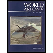 World Air Power Journal: Focus Aircraft: Grumman A-6 Intruder and Ea-6 Prowler - Description of the Us Navy's and Marines' Chief Attack Aircraft and Electronic Warfare Platform Vol 12