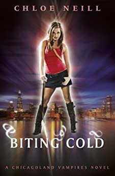 Biting Cold: A Chicagoland Vampires Novel (Chicagoland Vampires Series Book 6) by [Neill, Chloe]
