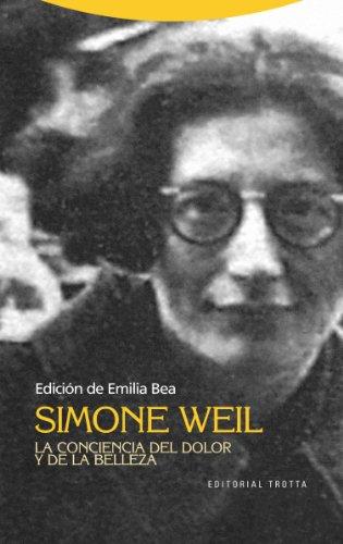 Simone Weil. La conciencia del dolor y de la belleza