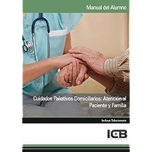 Cuidados Paliativos Domiciliarios: Atención al Paciente y Familia