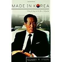 Made in Korea: Chung Ju Yung and the Rise of Hyundai