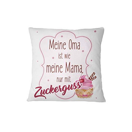 Tassenbrennerei Kissen mit Spruch Meine Oma ist wie Meine Mama nur mit Zuckerguss - Geschenk, Oma