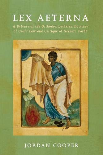 se of the Orthodox Lutheran Doctrine of God's Law and Critique of Gerhard Forde ()