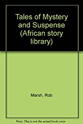 Tales of Mystery and Suspense (African story library)