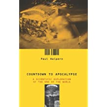 Countdown To Apocalypse: A Scientific Exploration Of The End Of The World by Paul Halpern (2000-07-30)